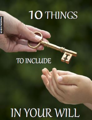 Ten Things To Include In Your Will_IntegrityWealthAdvisors_RemoveTheGuesswork